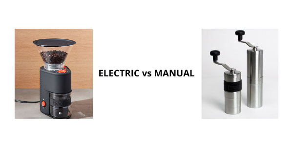 Electric vs Manual Coffee Grinder