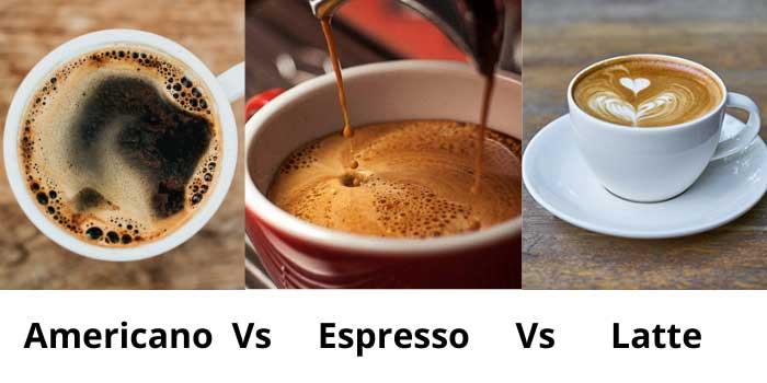 Americano Vs Espresso Vs Latte