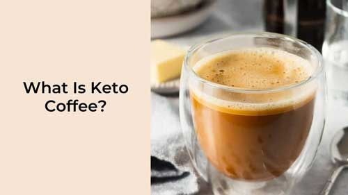 What Is Keto Coffee