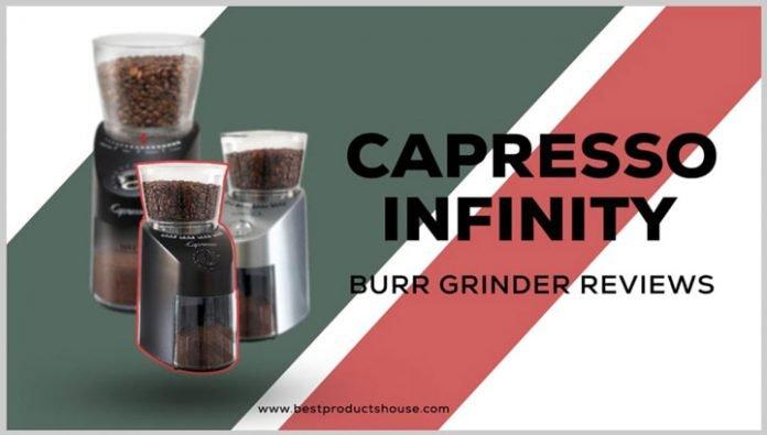 Capresso Infinity Burr Grinder Review